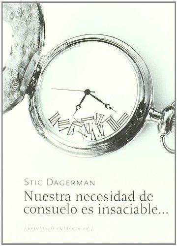 Nuestra necesidad de consuelo es insaciable por Stig Dagerman
