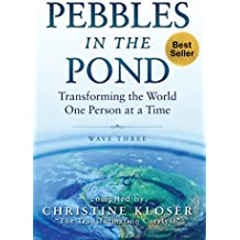 Pebbles in the Pond (Wave Three): Transforming the World One Person at a Time (English Edition)