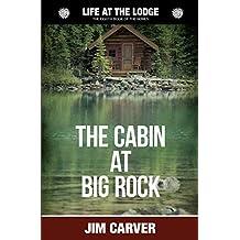 The Cabin at Big Rock: Volume 8 (Life at the Lodge)
