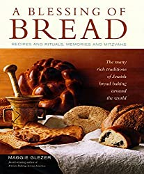 A Blessing of Bread: The Many Rich Traditions of Jewish Bread Baking Around the World by Maggie Glezer (2004-11-15)