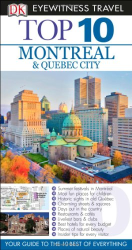 Dk Eyewitness Top 10 Montreal & Quebec City (Dk Eyewitness Top 10 Travel Guides. Montreal and Quebec City)