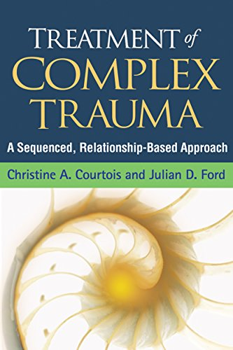 Treatment of Complex Trauma: A Sequenced, Relationship-Based Approach (English Edition)