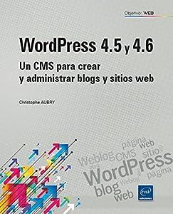 web wordpress: WordPress 4.5 y 4.6. Un CMS para crear y administrar blogs y sitios Web