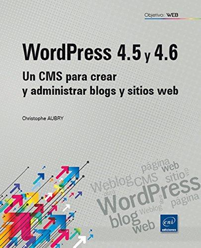 WordPress 4.5 y 4.6. Un CMS para crear y administrar blogs y sitios Web