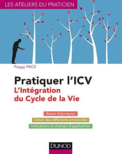 Pratiquer l'ICV - L'Intégration du Cycle de la Vie (Lifespan Integration) par Peggy Pace