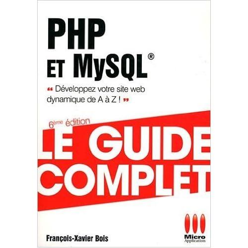 GUIDE COMPLET£PHP ET MYSQL de François-Xavier Bois ( 30 mai 2012 )