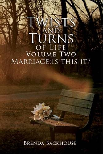 Twists and Turns of Life: Volume 2 - Marriage: Is this it?