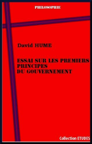 Essai sur les premiers principes du gouvernement par David Hume