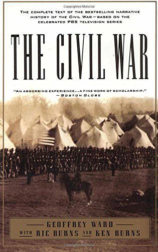 the-civil-war-the-complete-text-of-the-bestselling-narrative-history-of-the-civil-war-based-on-the-c