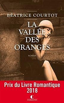La vallée des oranges : Prix du Livre Romantique 2018 (LITTERATURE GEN)