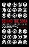 Behind the Sofa: Celebrity Memories of Doctor Who (English