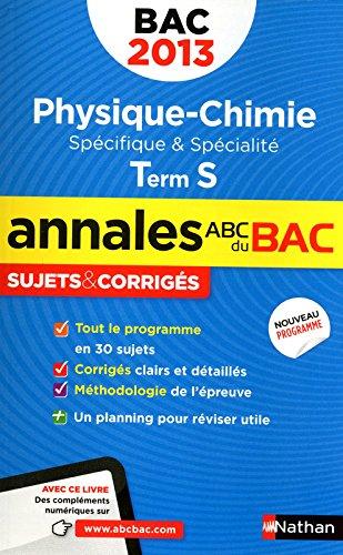 ANNALES BAC 2013 PHYS/CHIMIE T par COLLECTIF