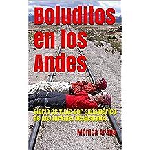 Boluditos en los Andes: Diario de viaje por Sudamérica de dos turistas despistados