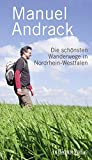 Die schönsten Wanderwege in Nordrhein-Westfalen - Manuel Andrack