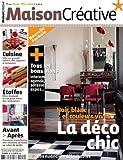 MAISON CREATIVE [No 44] du 01/04/2008 - LA DECO CHIC - TOUS LES BONS PLANS - CUISINE - ETOFFES - AVANT ET APRES - TRANSFORMER UNE CHAMBRE DE BEBE - UN SALON DE JARDIN...