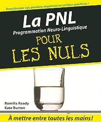 La PNL pour les Nuls (French Edition)