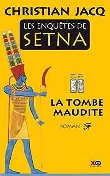 Les enquêtes de Setna - La tombe maudite par [Jacq, Christian]
