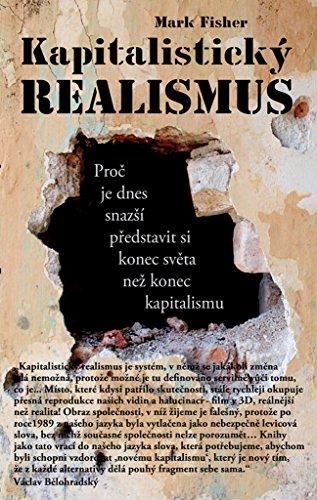 Kapitalistický realismus: Proč je dnes snazší představit si konec světa než konec kapitalismu (2010)