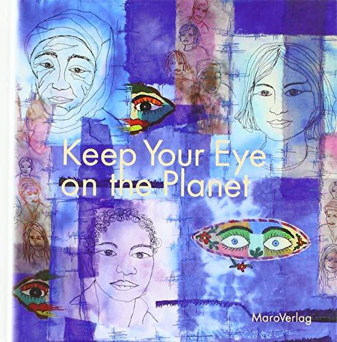Keep Your Eye on the Planet: Ein Galeriebuch ()