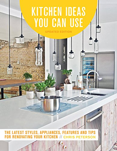 Kitchen Ideas You Can Use: The Latest Styles, Appliances, Features And Tips  For