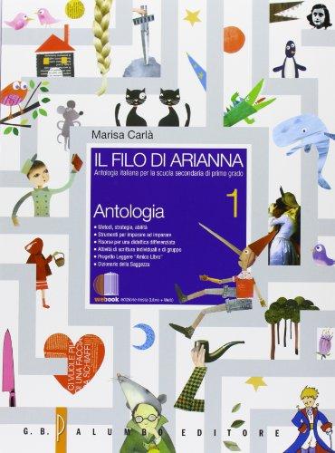 Il filo di Arianna. Antologia italiana. Con epica. Per la Scuola media. Con espansione online: 1
