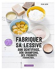 Fabriquer sa lessive, ses produits d'entretien, son dentifrice... par Régine Quéva