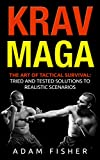 Krav Maga: The Art of Tactical Survival: Tried and Tested Solutions to Realistic Scenarios (English Edition)
