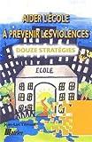 Aider l'école à prévenir les violences - 12 stratégies