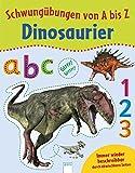 Schwungübungen von A bis Z. Dinosaurier: Immer wieder beschreibbar durch