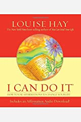I Can Do It: How to Use Affirmations to Change Your Life (book and audio CD) (Louise L. Hay Subliminal Mastery) Hardcover