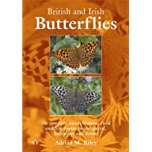 British and Irish Butterflies: The Complete Identification, Field and Site Guide to the Species, Subspecies and Forms