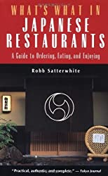 What's What in Japanese Restaurants: A Guide to Ordering, Eating, and Enjoying by Robb Satterwhite (1996-09-15)