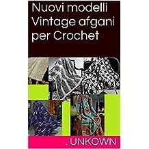 Nuovi modelli Vintage afgani per Crochet (Italian Edition)
