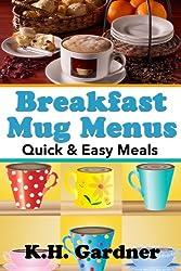 Breakfast Mug Menus: Quick & Easy Meals for Everyone (English Edition)