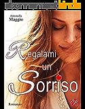 Regalami un sorriso (Italian Edition)
