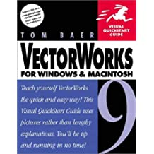 Vectorworks 9 for Windows and Macintosh: Visual QuickStart Guide