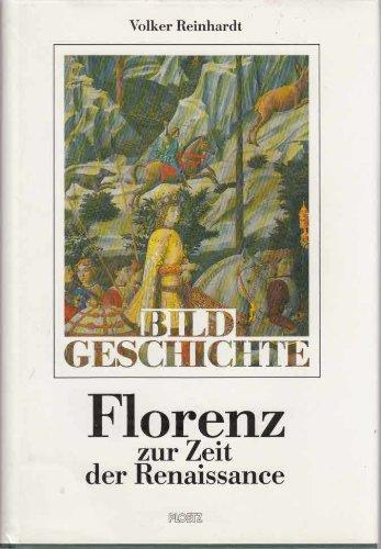 Florenz zur Zeit der Renaissance. Die Kunst der Macht und die Botschaft der Bilder