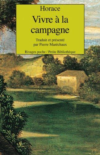 Vivre à la campagne. Cinq satires présentées, traduites du latin et annotées par Pierre Maréchaux, édition français-latin par Horace