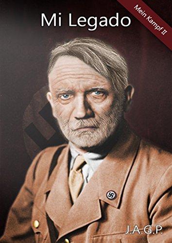 Mein Kampf II - Mi Legado