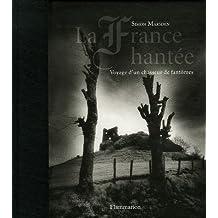La France hantée : Voyage d'un chasseur de fantômes