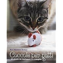 Coccole per gatti. 25 giochi da realizzare a maglia