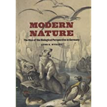 Modern Nature: The Rise of the Biological Perspective in Germany