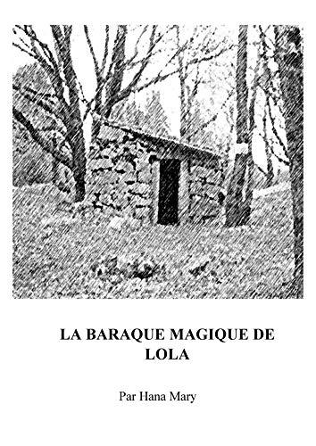 Couverture du livre La Baraque Magique De Lola: chapitre 1 et 2