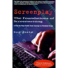 Screenplay Foundations by Syd Field (1998-12-31)