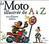 La Moto illustrée de A à Z