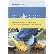 Fodor's Pocket Amsterdam, 2nd Edition: The All-In-One Guide to the Best of the City Packed with Places to Eat, Sleep, S hop and Explore (Fodor's Pocket Guide to Amsterdam)