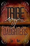 Tribe of Daughters by Kate L. Mary