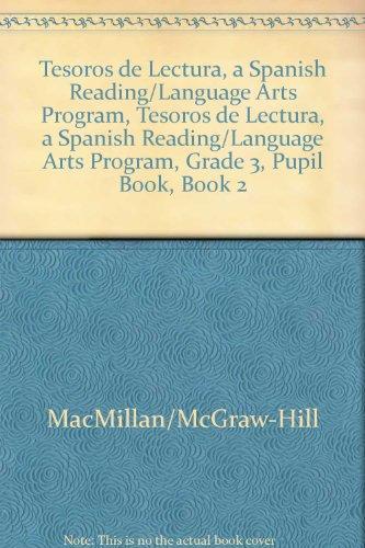 Tesoros de Lectura, a Spanish Reading/Language Arts Program, Grade 3, Student Book, Book 2 (Elementary Reading Treasures) por Mcgraw-Hill Education