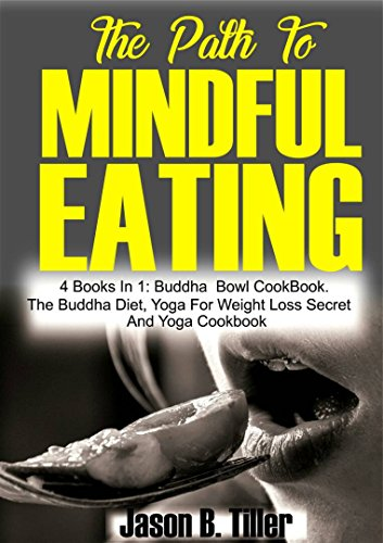The Path to Mindful Eating: 4 Books in 1: Buddha Bowl ...