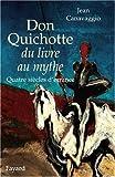 Don Quichotte, du livre au mythe - Quatre siècles d'errance